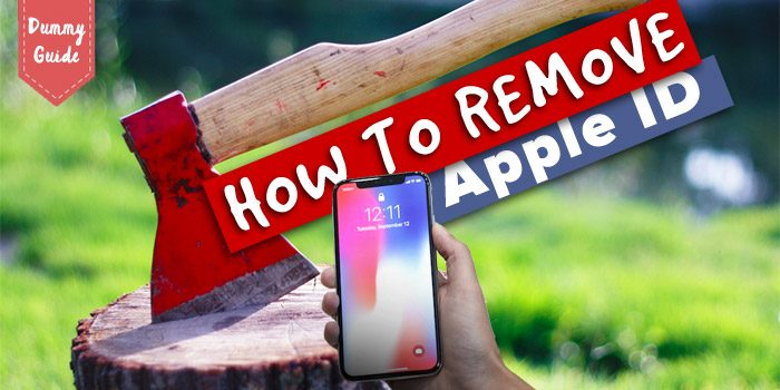How to remove Apple ID from iPhone [Dummy Guide]