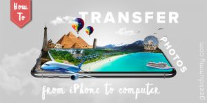 How to transfer photos from iPhone to computer [Idiot Guide]